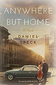 Anywhere But Home: A novel