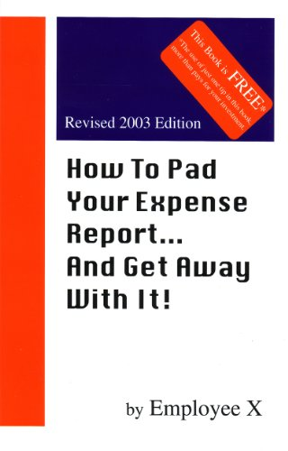 How To Pad Your Expense Report...And Get Away With It! Pdf