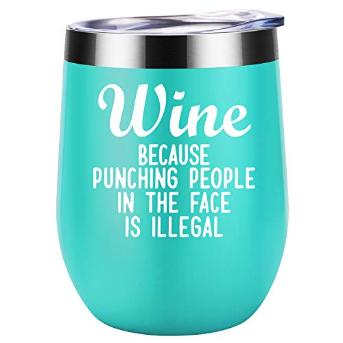 (Wine Because Punching People In The Face is Illegal | Funny Birthday, Mother's Day Gift Idea for Women, Mom, Wife, Her, Boss, Best Friend, BFF, Nurse, Coworker | Coolife 12oz Insulated Wine Tumbler)