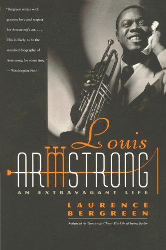 Louis Armstrong: An Extravagant Life by Laurence Bergreen (1998-01-01)