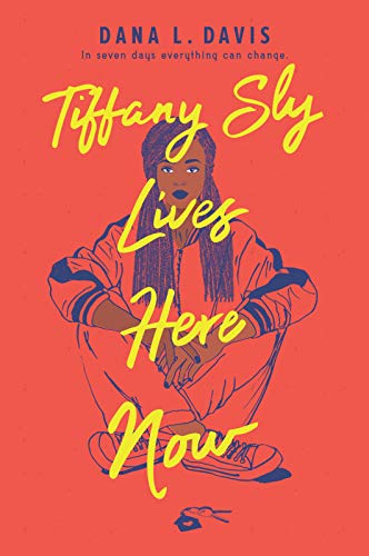 Tiffany Sly Lives Here Now by [Davis, Dana L.]
