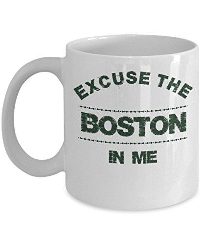 Boston Coffee Mug - Excuse The Boston In Me