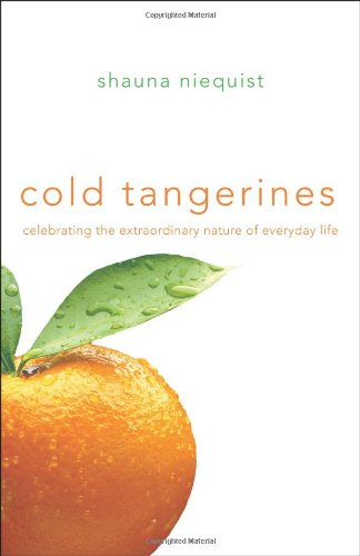 Best buy Cold Tangerines: Celebrating the Extraordinary Nature Everyday Life