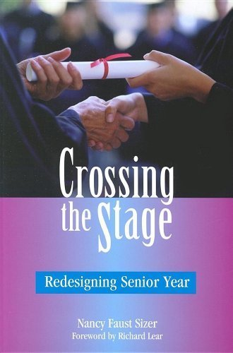 Crossing the Stage: Redesigning Senior Year by Nancy Faust Sizer (2002-08-09)