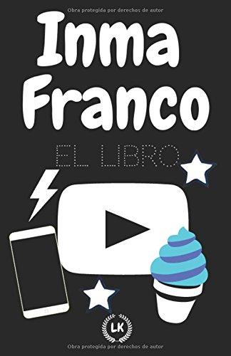 INMA FRANCO El libro (Spanish Edition) pdf