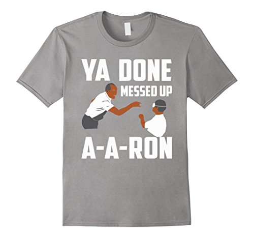 Men's You Done Messed Up Aaron Shirt Large Slate