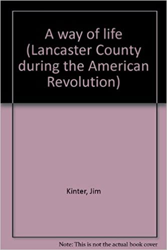 Book A way of life (Lancaster County during the American Revolution)