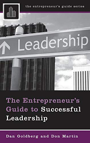 The Entrepreneur's Guide to Successful Leadership (Entrepreneur's Guides (Praeger))