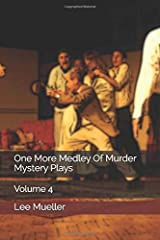 One More Medley Of Murder Mystery Plays: Volume 4 Paperback