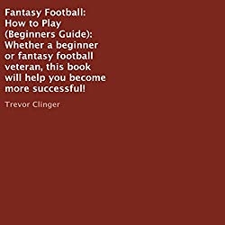 Fantasy Football: How to Play (Beginners Guide)