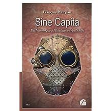 Sine Capita: Du Numérique à l'Intelligence Artificielle (Essai) (French Edition)