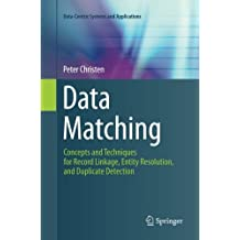Data Matching: Concepts and Techniques for Record Linkage, Entity Resolution, and Duplicate Detection