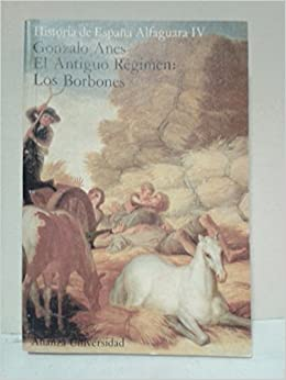 Historia de España alfaguara. 4. el antiguo regimen. los borbones: Amazon.es: Anes, Gonzalo: Libros