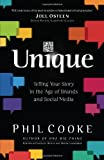 Unique: Telling Your Story in the Age of Brands and Social Media