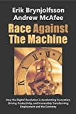 img - for Race Against the Machine( How the Digital Revolution Is Accelerating Innovation Driving Productivity and Irreversibly Transforming Employment)[RACE AGAINST THE MACHINE][Paperback] book / textbook / text book