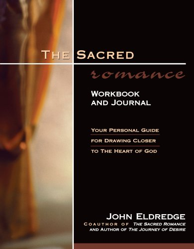 The Sacred Romance Workbook and Journal: Your Personal Guide for Drawing Closer to the Heart of - 2nd Beach Store Street Long
