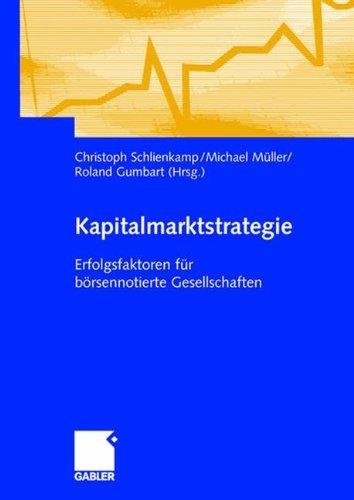 Kapitalmarktstrategie: Erfolgsfaktoren für börsennotierte Gesellschaften