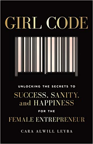 Girl code unlocking the secrets to success sanity and happiness girl code unlocking the secrets to success sanity and happiness for the female entrepreneur cara alwill leyba 9780525533085 amazon books fandeluxe Image collections