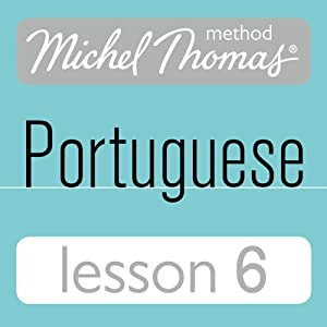 Michel Thomas Beginner Portuguese, Lesson 6 Audiobook