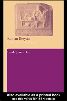 Roman Berytus: Beirut in Late Antiquity