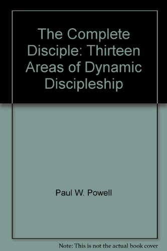 The Complete Disciple: Thirteen Areas of Dynamic Discipleship