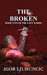 The Broken (The Lost Words: Volume 2)