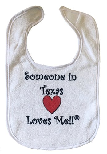 - SOMEONE IN TEXAS LOVES ME!! - State Series - White Baby Bib