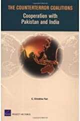 The Counterror  Coalitions: Cooperation with Pakistan and India (Project Air Force) Kindle Edition
