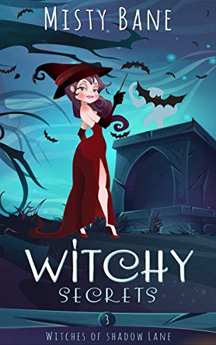 Witchy Secrets (Witches of Shadow Lane Paranormal Cozy Mystery Book 3) by [Bane, Misty]