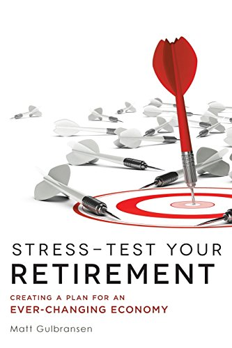 Stress-Test Your Retirement: Creating A Plan For An Ever-Changing Economy