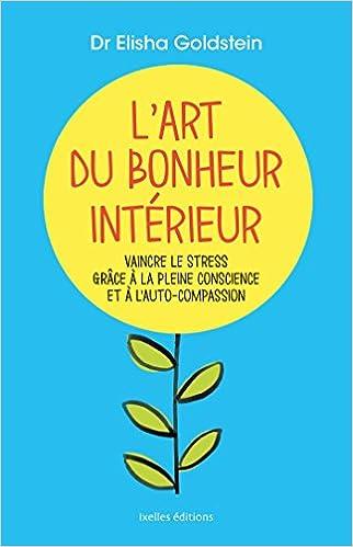 Goldstein Interieur du bonheur intérieur l amazon ca elisha goldstein books