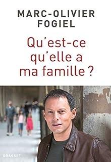 Qu'est-ce qu'elle a ma famille ?, Fogiel, Marc-Olivier