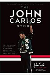 The John Carlos Story: The Sports Moment That Changed the World Paperback