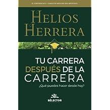 Tu carrera despues de la carrera (Spanish Edition) by Helios Herrera (2012-02-01)