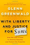 With Liberty and Justice for Some, Glenn Greenwald, 0805092056