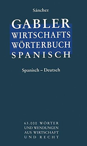 Gabler Wirtschaftswörterbuch Spanisch, 2 Bde., Bd.2, Spanisch-Deutsch Gebundenes Buch – 29. April 2002 Celestino Sanchez Gabler Verlag 3409299130 MAK_9783409299138