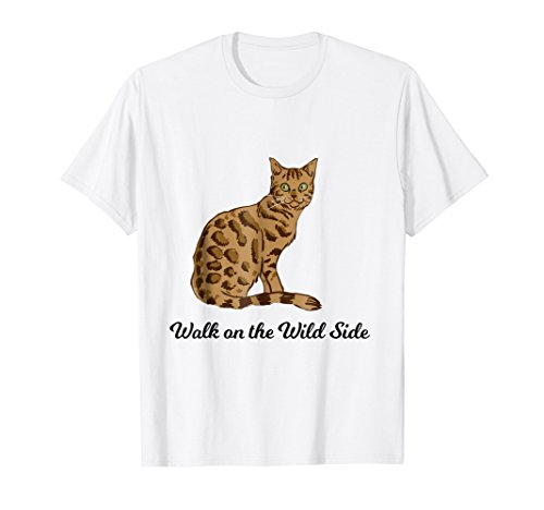 Bengal Cat Walk on the Wild Side Gift T-Shirt (Best Bengal Cat Breeders)
