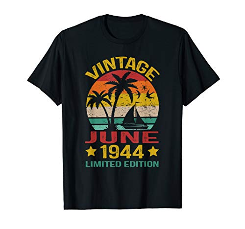June 1944 Shirt Vintage 75th Birthday Limited Edition Summer (June 6 1944 Was The Date Of)