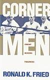Corner Men, Ronald K. Fried, 0941423484