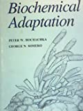 Biochemical Adaptation, Peter W. Hochachka and George N. Somero, 0691083436