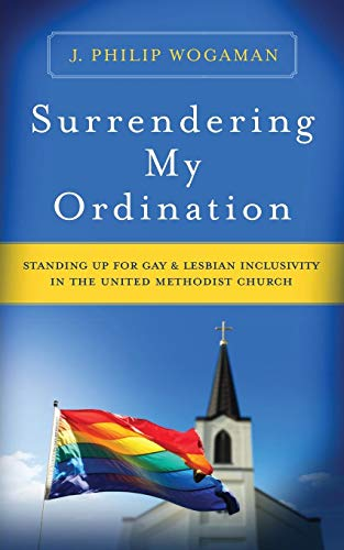 B.O.O.K Surrendering My Ordination: Standing Up for Gay and Lesbian Inclusivity in The United Methodist Chur<br />R.A.R