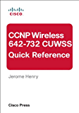 CCNP Wireless (642-732 CUWSS) Quick Reference