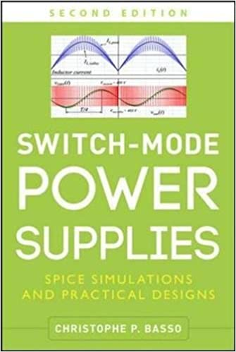 Switch-Mode Power Supplies, Second Edition: SPICE Simulations and