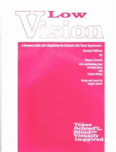 Low Vision: A Resource Guide With Adaptations for Students With Visual Impairments