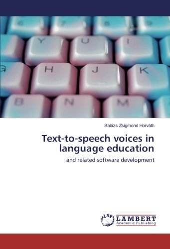 Text-to-speech voices in language education: and related software development by LAP LAMBERT Academic Publishing