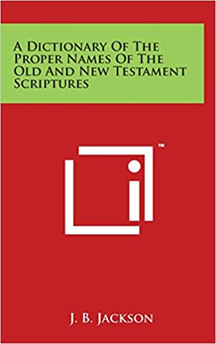 Book A Dictionary of the Proper Names of the Old and New Testament Scriptures