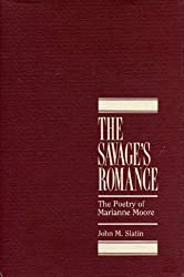 The Savage's Romance: Poetry of Marianne Moore