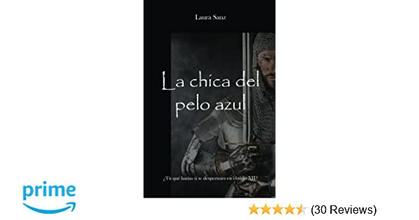La chica del pelo azul (Spanish Edition): Laura Sanz: 9781537468648: Amazon.com: Books