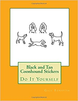 Black and Tan Coonhound Stickers: Do It Yourself