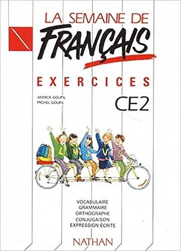 Amazon Fr La Semaine De Francais Ce2 Exercices Goupil Annick Et Michel Livres
